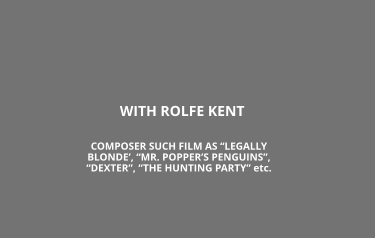 "WITH ROLFE KENT COMPOSER SUCH FILM AS ""LEGALLY BLONDE', ""MR. POPPER'S PENGUINS"", ""DEXTER"", ""THE HUNTING PARTY"" etc."